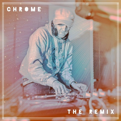 The Remix Album Stream – Chrome | Old To The New - Ryan Proctor's